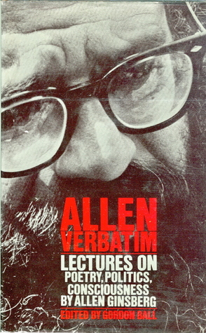 Allen Verbatim: Lectures on Poetry, Politics, Consciousness by Allen Ginsberg