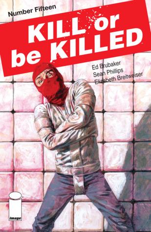 Kill or be Killed #15 by Ed Brubaker, Elizabeth Breitweiser, Sean Phillips