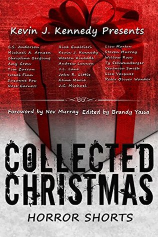 Collected Christmas Horror Shorts by Kevin J. Kennedy
