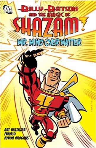 Billy Batson and the Magic of Shazam: Mr. Mind over Matter by Franco Aureliani, Art Baltazar