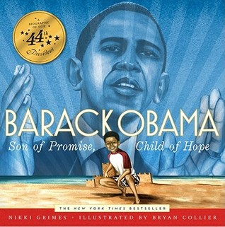 Barack Obama: Son of Promise, Child of Hope by Bryan Collier, Nikki Grimes
