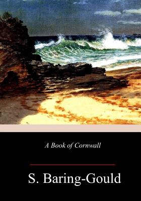 A Book of Cornwall by S. Baring-Gould