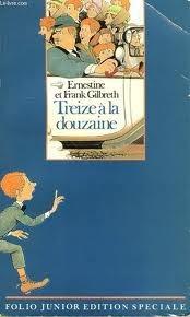 Treize à la douzaine by Ernestine Gilbreth Carey, Frank B. Gilbreth Jr.