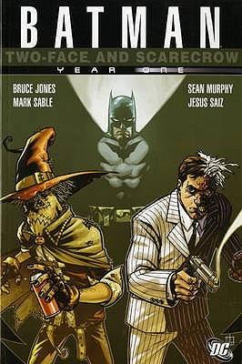 Batman: Two Face And Scarecrow: Year One by Mark Sable, Jimmy Palmiotti, Jesus Saiz, Sean Gordon Murphy
