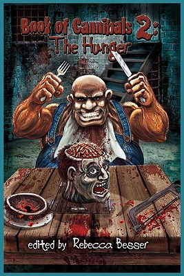 Book of Cannibals 2: The Hunger by Anthony Giangregorio, Alan Spencer