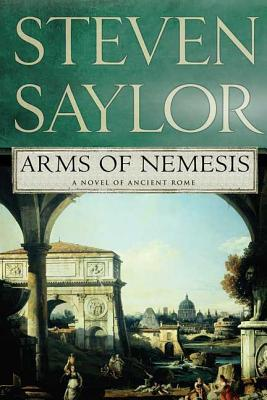 Arms of Nemesis by Steven W. Saylor