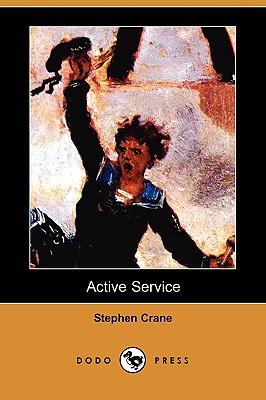 Active Service (Dodo Press) by Stephen Crane