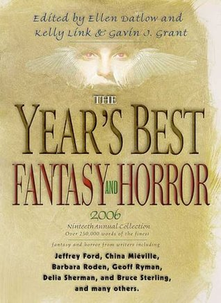The Year's Best Fantasy and Horror: Nineteenth Annual Collection by Ellen Datlow, Gavin J. Grant, Kelly Link