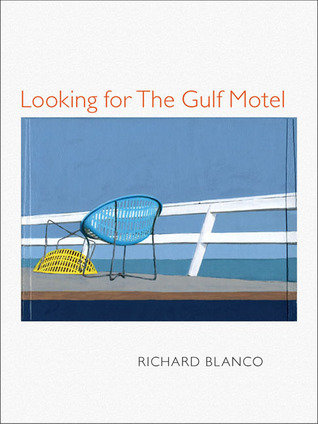 Looking for the Gulf Motel by Richard Blanco