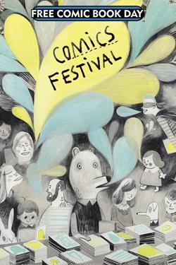 Comics Festival! (FCBD 2015) by Isabelle Arsenault, Zac Gorman, Svetlana Chmakova, Kate Beaton, Cory Doctorow, Dave Roman, Gillian Goerz, Jen Wang, Mariko Tamaki, Faith Erin Hicks