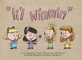 Li'l Wimmin by Grady Hendrix, Ryan Dunlavey