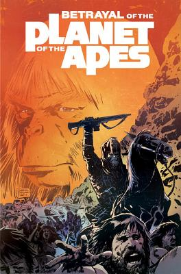Betrayal of the Planet of the Apes by Corinna Sara Bechko