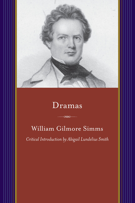 Dramas: Norman Maurice, Michael Bonham, and Benedict Arnold by William Gilmore Simms