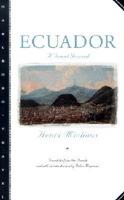 Ecuador: A Travel Journal by Henri Michaux, Robin Magowan