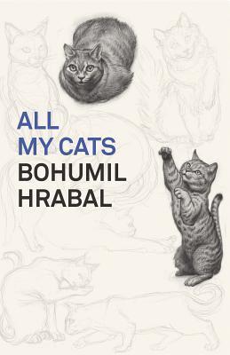 All My Cats by Paul Wilson, Bohumil Hrabal