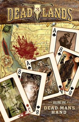 Dead Lands: Dead Man's Hand by Jimmy Palmiotti, David Gallaher
