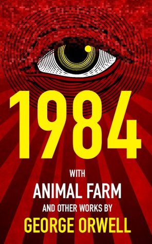 1984 (Nineteen Eighty-Four), Animal Farm, and over 40 Other Works by George Orwell by George Orwell