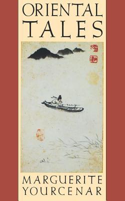 Oriental Tales: Stories by Marguerite Yourcenar