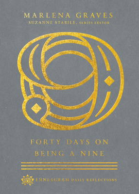 Forty Days on Being a Nine by Marlena Graves