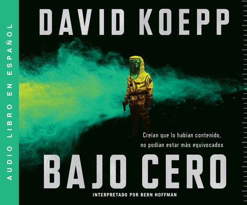Bajo Cero (Cold Storage): Una Novela (a Novel) by David Koepp