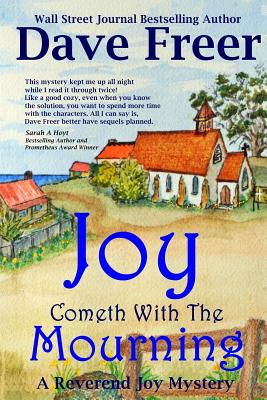 Joy Cometh with the Mourning by Dave Freer