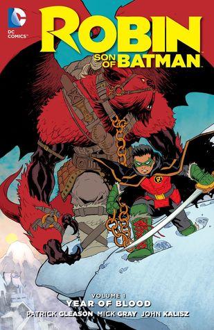 Robin – Son of Batman, Volume 1: Year of Blood by Mick Grey, Patrick Gleason, Tom Napolitano, John Kalisz