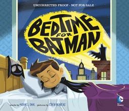 Bedtime for Batman by Ethen Beavers, Michael Dahl