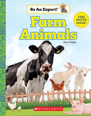 Farm Animals(be an Expert!) by Kelly Erin, Amy Edgar, Erin Kelly