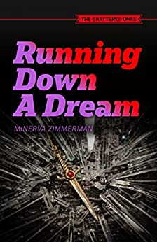 Running Down A Dream by Minerva Zimmerman