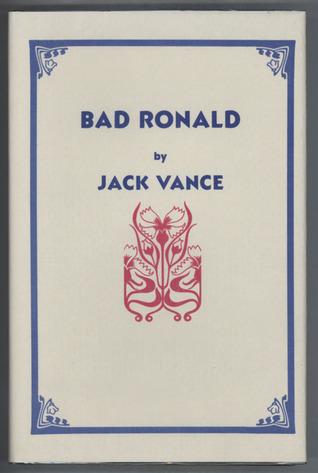 Bad Ronald by Jack Vance, John Holbrook Vance
