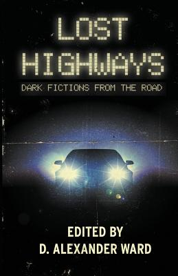 Lost Highways: Dark Fictions From the Road by Jonathan Janz, Joe R. Lansdale, Rio Youers
