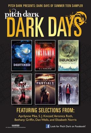 Pitch Dark: Dark Days of Summer Sampler by Dan Wells, Bethany Griffin, Aprilynne Pike, Veronica Roth, Elizabeth Norris, S.J. Kincaid