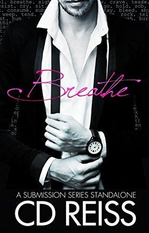 Breathe by C.D. Reiss