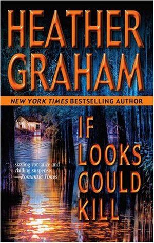 If Looks Could Kill by Heather Graham Pozzessere, Heather Graham