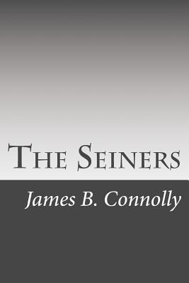 The Seiners by James B. Connolly