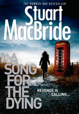 A Song for the Dying by Stuart MacBride