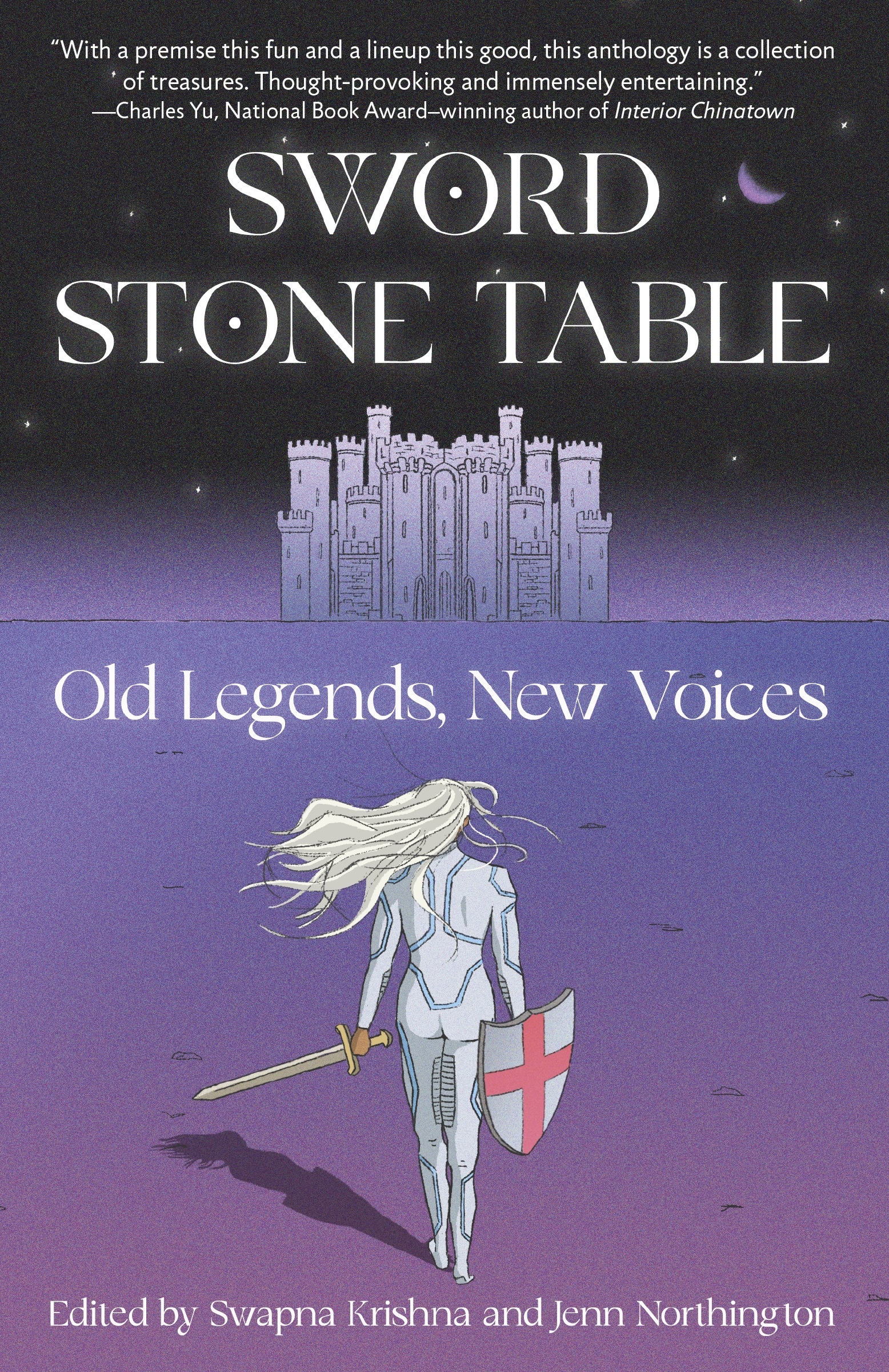 Sword Stone Table: Old Legends, New Voices by Jenn Northington, Swapna Krishna