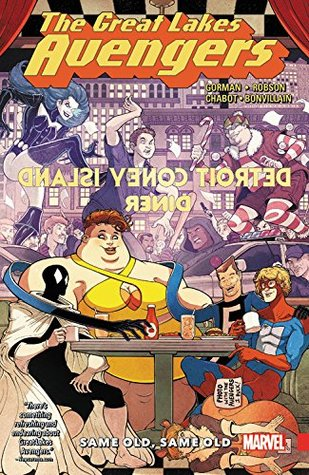 Great Lakes Avengers: Same Old, Same Old by Zac Gorman, Will Robinson, Tamra Bonvillain