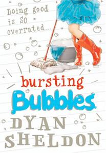 Bursting Bubbles by Dyan Sheldon