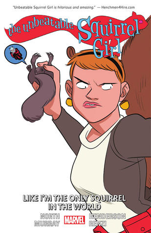 The Unbeatable Squirrel Girl, Vol. 5: Like I'm the Only Squirrel in the World by Erica Henderson, Ryan North, Will Murray
