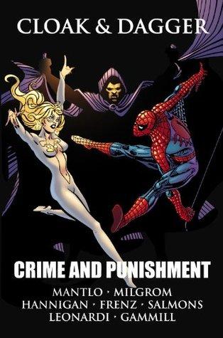 Cloak & Dagger: Crime and Punishment by Ed Hannigan, Rick Leonardi, Ron Frenz, Al Milgrom, Bill Mantlo, Kerry Gammill, Tony Salmons