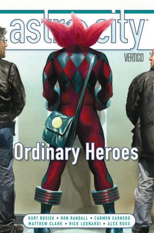 Astro City, Vol. 15: Ordinary Heroes by Ande Parks, Rick Leonardi, Sean Parsons, Matthew Clark, Carmen Carnero, Peter Pantazis, Kurt Busiek, Ron Randall