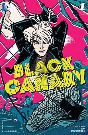 Black Canary #1 by Brenden Fletcher, Annie Wu, Lee Loughridge