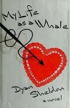My Life as a Whale by Dyan Sheldon
