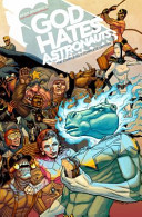 God Hates Astronauts, Vol. 1: The Head That Wouldn't Die! by Ryan Browne