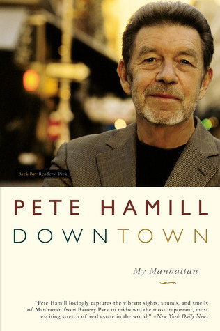 Downtown: My Manhattan by Pete Hamill