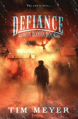 Defiance: A Novel of Supernatural Demon Horror by Tim Meyer
