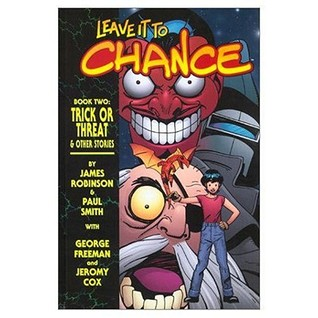 Leave It To Chance Book 2: Trick Or Threat by Paul Smith, Jeromy Cox, George Freeman, James Robinson