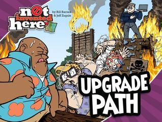 Upgrade Path: a Not Invented Here collection by Jeff Zugale, Bill Barnes
