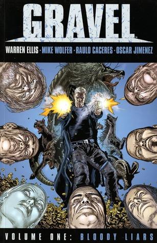 Gravel, Volume 1: Bloody Liars by Oscar Jimenez, Mike Wolfer, Warren Ellis, Raúlo Cáceres